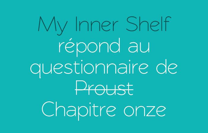 My Inner Shelf en mode réponse au questionnaire de Proust