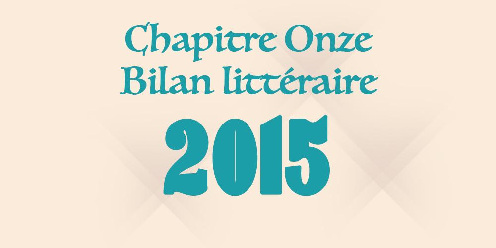 Chapitre Onze bilan littéraire annuel 2015