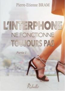 Pierre Etienne Bram, L'interphone ne fonctionne toujours pas