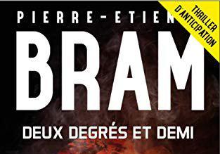 Pierre-Etienne Bram, Deux degrés et demi